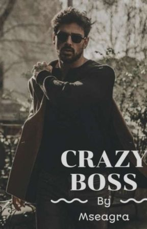 Crazy Boss by mseagra