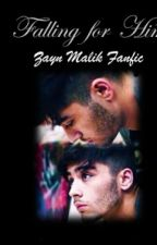 FALLING FOR HIM (Zayn Malik fanfic) by His_Promise