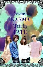 Sweet Karma, Tricky Fate (YCFICK 2) by swaggirl05