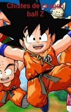 Chistes de Dragon ball Z      [#Wattys2015] by Guilleguillefinf