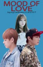 Mood Of Love [BTS FANFICTION] [DIS-CONTINUED] by kpopismyworld1507