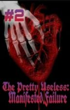 The Pretty Useless: Manifested Failure by NicoleDurst