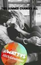 This summer changes all #Wattys2015 by likeawonderworld