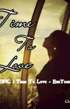 [ LongFic ] EunYeon/SsoKyul Time To Love by Chan2_