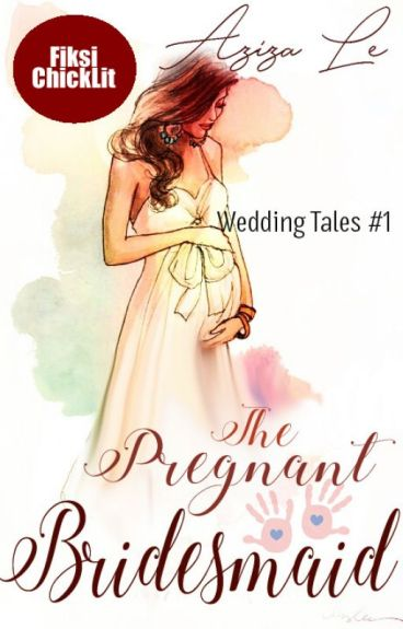 The Pregnant Bridesmaid [Wedding Tales #1]