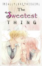 Sweetest Thing by IReallyLove_ThisGirl