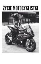Życie Motocyklistki. by Brunettex94
