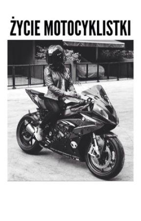 Życie Motocyklistki. by xvxcxcxcxcv