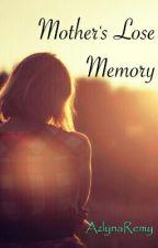 Mother's Lose memory by TfnyAmnda_