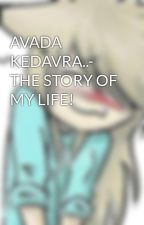 AVADA KEDAVRA..- THE STORY OF MY LIFE! by roasellahrezdac