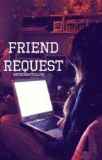 Friend requests  a.i by btwurnotcalum