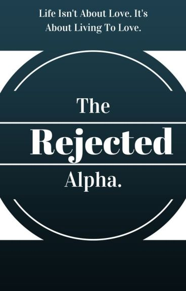 The Rejected Alpha. (GirlxGirl)