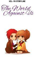 The World Against Us. (EDITED) by Hzl-yn