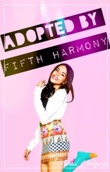 Adopted by Fifth Harmony