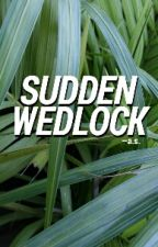 Sudden Wedlock by swabengbabae