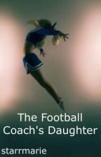 The Football Coach's Daughter by starrmarie