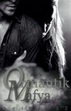 ORMANTİK MAFYA by besd1122