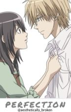 Perfection |Kaichou wa Maid Sama Fanfiction| by aesthetically_broken