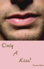 Only a Kiss? boyxboy -Complete- by SammyDAdams