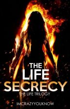 The Life Secrecy  #Wattys2015 ✔ by Imcrazyyouknow
