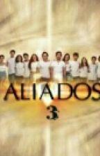 Aliados 3 temporada by RocioNoeciaJennyter