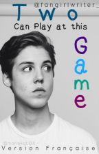 Two Can Play at this Game (Matthew Espinosa) - Version Française by mariekgLOX