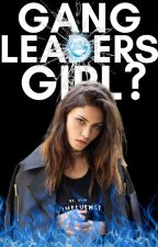 "Gang Leaders ""GIRL?"" by midnightskies-"