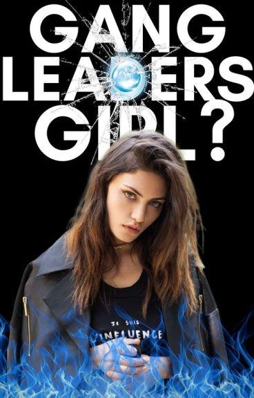 """Gang Leaders """"GIRL?"""""""