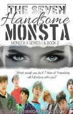 The Seven Handsome Monsta [Monsta X Fanfic COMPLETE] by TheMirrorPrincess