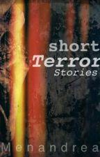 SHORT Terror Stories by Menandrea