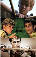 Together Again || Newtmas by FandomsXBooks