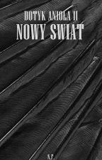 Dotyk Anioła II: Nowy Świat || Niall Horan (zawieszone) by nnatif