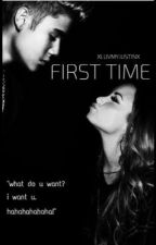 First Time by xluvmyJustinx