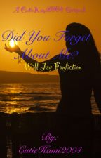 Did You Forget About Me? (A Will Jay and Dana Vaughns Fan fiction) by ohsnapitzkami