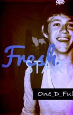 Fresh Start (Niall Horan Fanfiction) by One_D_Ful