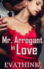 Mr. Arrogant in Love by Evathink