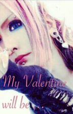 My Valentine will be ... by ImpotentRaisin