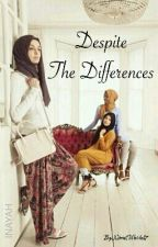 Despite The Differences by NimahWardah7