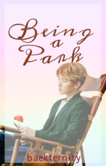Being a Park [ ChanBaek | BaekYeol ]