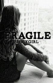 Fragile - #WATTYS2016 by jjheygirl