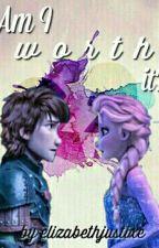 Am I Worth It?//Jelsa by elizabethjustixe