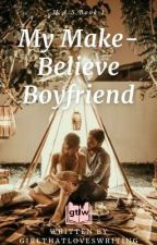 H.A.S. #1 : My Make-Believe Boyfriend [Completed] by GirlThatLovesWriting