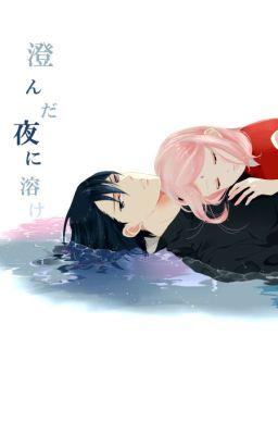 Đọc truyện [sasusaku] Ở bên tôi, nghe ckưa nkóc!!!