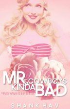 Mr.Cowboy's Kinda Bad by Shanniboo402