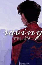 Saving My Life [Book 3] by Tony_Loki