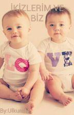 İKİZLERİM VE BİZ (Bebeğim ve Ben -2) by Ulkurella