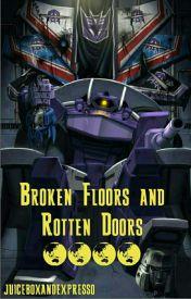Broken Floors and Rotting Doors by juiceboxandexpresso