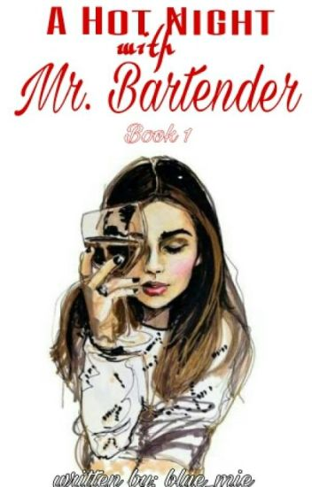 A Hot Night with Mr. Bartender #Wattys2016
