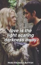 Love is the light scaring Darkness away | CAPTAINSWAN FANFIC by presstheemmabutton