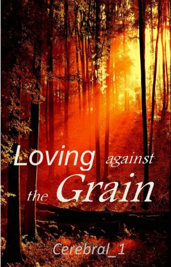 Loving Against the Grain (Into the West #2)